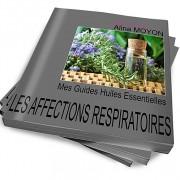 Guides huiles essentielles: les affections respiratoires